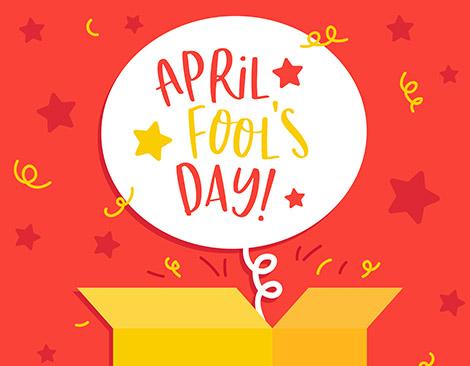 April Fool's Day!